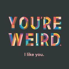 Afbeeldingsresultaat voor weird friends quotes
