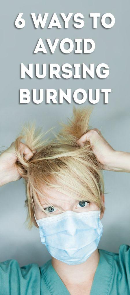 6 Ways to Avoid Nursing Burnout