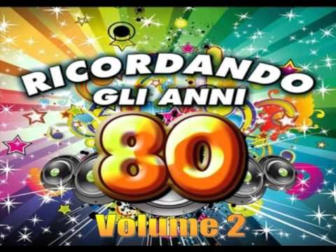 Ricordando gli anni 80 Vol 2 Anni 80, Musica, Canzoni