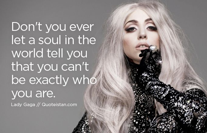 lady gaga quotes about being yourself - photo #32