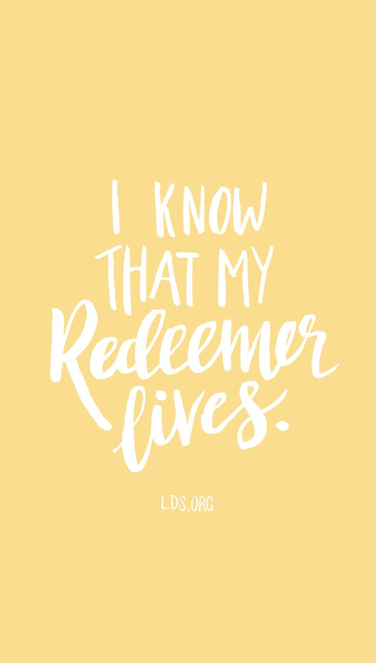 I know that my Redeemer lives. #LDS
