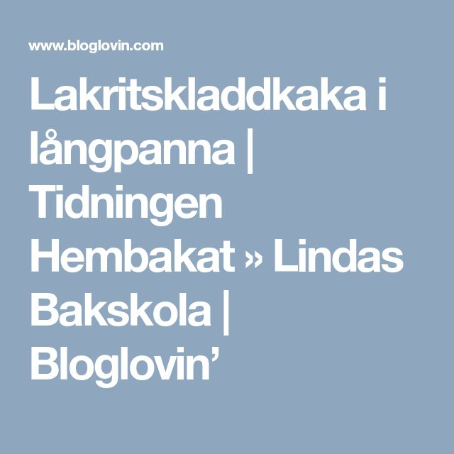 Lakritskladdkaka i långpanna | Tidningen Hembakat » Lindas Bakskola | Bloglovin'