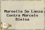 http://tecnoautos.com/wp-content/uploads/imagenes/tendencias/thumbs/marsella-se-lanza-contra-marcelo-bielsa.jpg Marcelo Bielsa. Marsella se lanza contra Marcelo Bielsa, Enlaces, Imágenes, Videos y Tweets - http://tecnoautos.com/actualidad/marcelo-bielsa-marsella-se-lanza-contra-marcelo-bielsa/