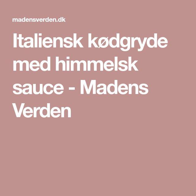 Italiensk kødgryde med himmelsk sauce - Madens Verden