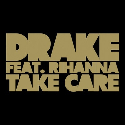 "Drake feat. Rihanna - ""Take Care"""