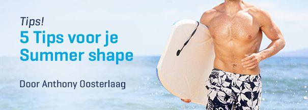 Kom in 'summer shape' met behulp van deze tips!