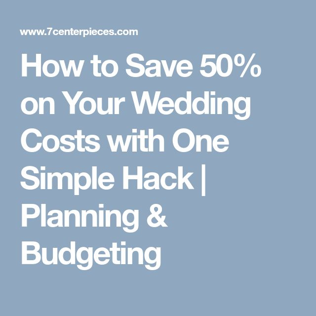 How to Save 50% on Your Wedding Costs with One Simple Hack   Planning & Budgeting