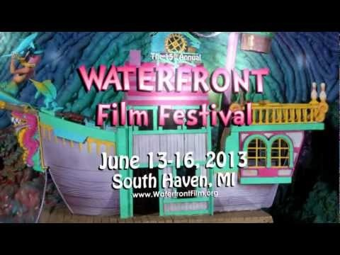 Here's the trailer for the 15th Annual Waterfront Film Festival, taking place in South Haven, MI from June 13-16, 2013!!