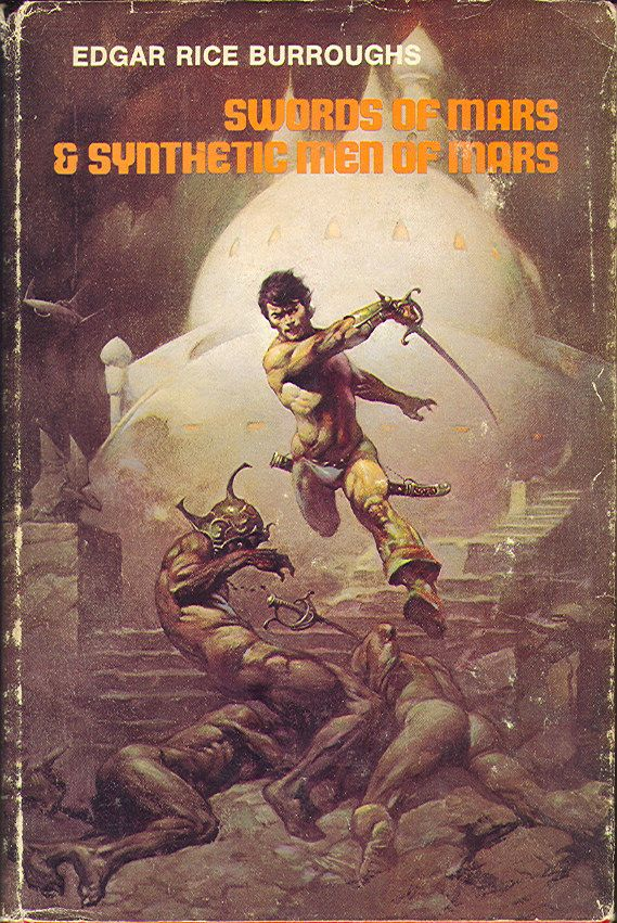The Swords of Mars and Synthetic Men of Mars by Edgar Rice Burroughs Science Fiction Book Club, 1970 Cover art by Frank Frazetta  --------- 2016-03-19: 1000 views