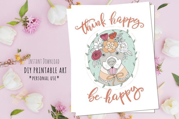 DIY Printable Art Gift - Think Happy Be Happy Quote. loveable pitbull  #dog #printableart #wallart #doglover #digitalprints #homedecor  #etsy