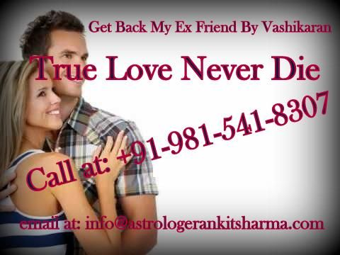 If you are facing any problem with your relationship just call at : +91-981-541-8307 & #get_love_back_by_vashikaran