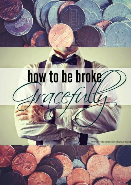 How to Be Broke.... Gracefully {How to Get Through a Financial Crisis}