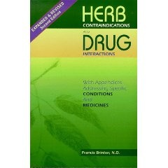 Herb Contraindications & Drug Interactions by Francis Brinker...4th edition by now....