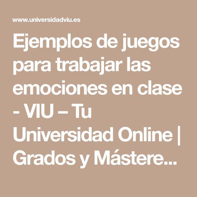 Ejemplos de juegos para trabajar las emociones en clase - VIU – Tu Universidad Online | Grados y Másteres Online