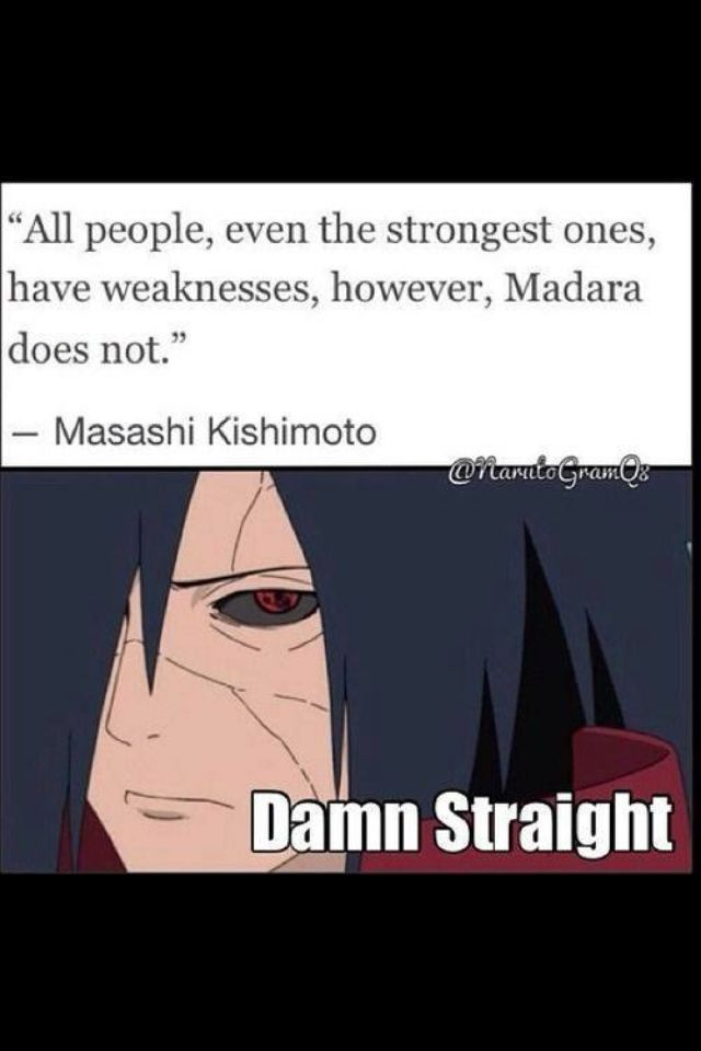 Haha Kishimoto quote Madara Uchiha   nerd stuff ...