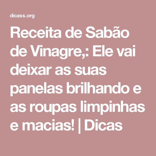 Receita de Sabão de Vinagre,: Ele vai deixar as suas panelas  brilhando e as roupas limpinhas e macias! | Dicas