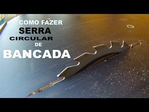 COMO FAZER UMA SERRA CIRCULAR DE BANCADA !!! - YouTube                                                                                                                                                                                 Mais