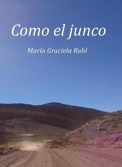 """""""Como el junco"""" (María Graciela Ruhl)"""