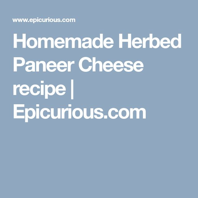 Homemade Herbed Paneer Cheese recipe   Epicurious.com