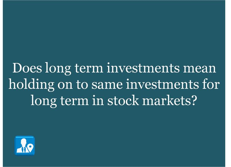 https://www.linkedin.com/pulse/does-long-term-investments-mean-holding-same-stock-markets-g-?trk=hp-feed-article-title-publish