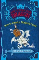 How to cheat a dragon's curse / by Cressida Cowell.