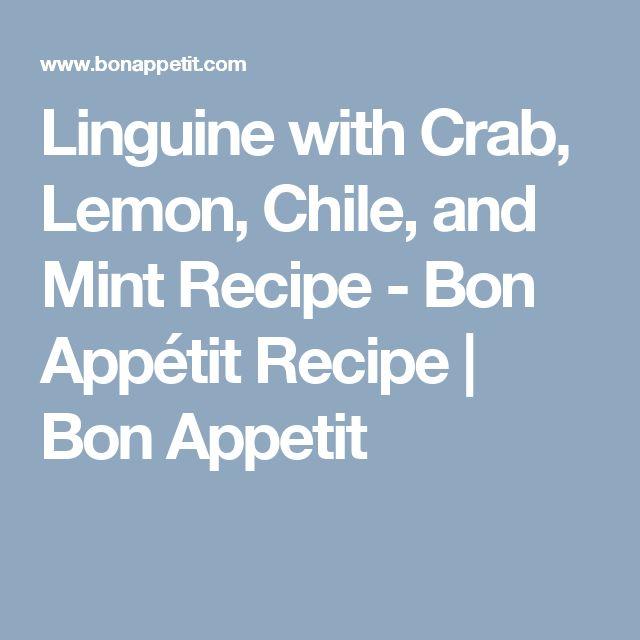 Linguine with Crab, Lemon, Chile, and Mint Recipe - Bon Appétit ...