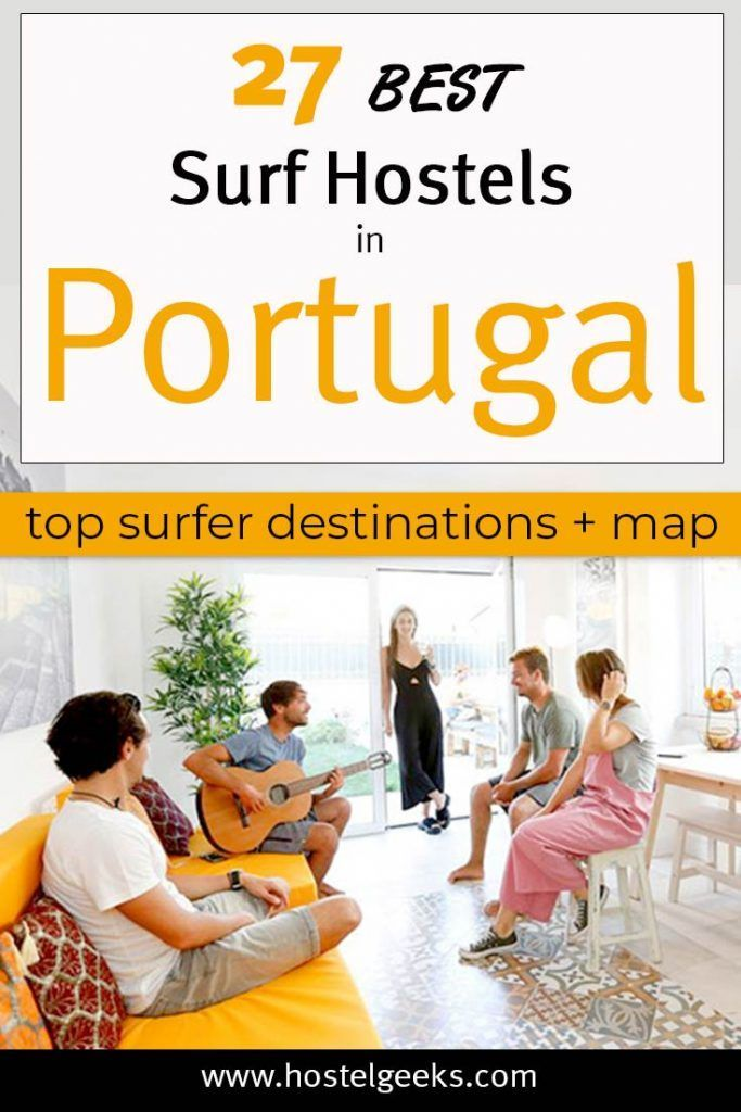 27 Best Surf Hostels In Portugal A Guide To All Of The Top Surf In 2020 Best Hostels In Europe Best Surfing Spots Surfing