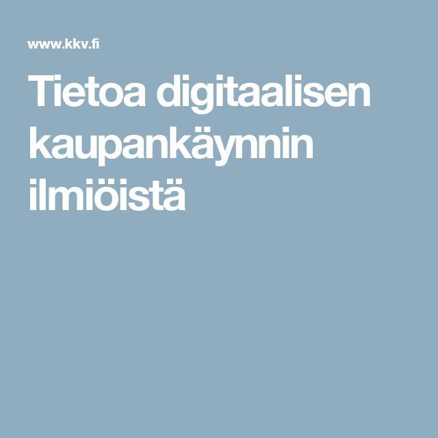 Tietoa digitaalisen kaupankäynnin ilmiöistä