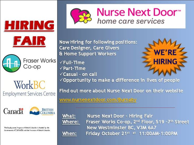 Nurse Next Door is hiring. Fraser Works, New Westminster is hosting a hiring fair, so come and meet the employer, get hired!!