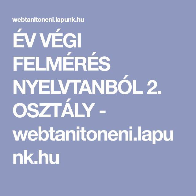 ÉV VÉGI FELMÉRÉS NYELVTANBÓL 2. OSZTÁLY - webtanitoneni.lapunk.hu