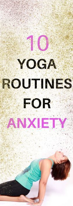 checkout these yoga routines for anxiety relief