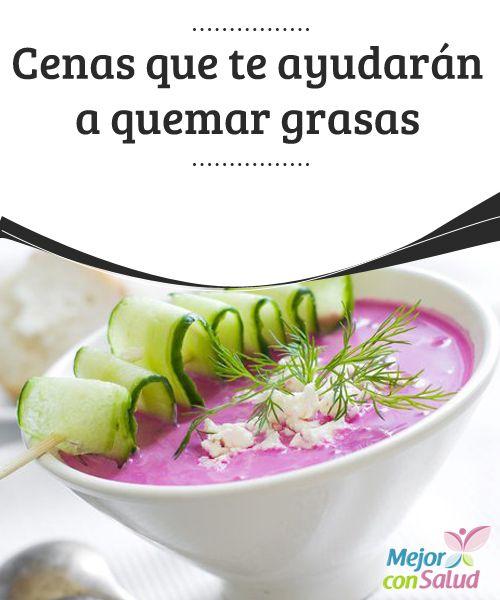 Cenas que te ayudarán a quemar grasas   ¿Quieres que tus #Cenas sean más sanas y te ayuden a #QuemarGrasas? Te ofrecemos unas sabrosas y sencillas propuestas para tu cocina ¡Disfrútalas! #PerderPeso