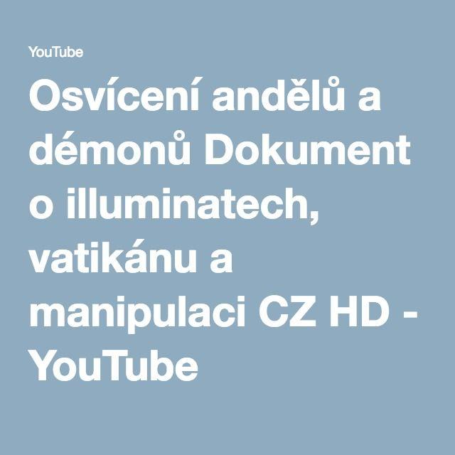 Osvícení andělů a démonů Dokument o illuminatech, vatikánu a manipulaci CZ HD - YouTube