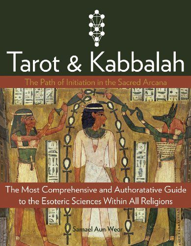 Tarot & Kabbalah: The Path of Initiation in the Sacred Arcana - The Most Comprehensive and Authoritative Guide to the Esoteric Sciences Within All Religions by Samael Aun Weor,http://www.amazon.com/dp/1934206377/ref=cm_sw_r_pi_dp_hjn1sb0NF4CQ3SGW