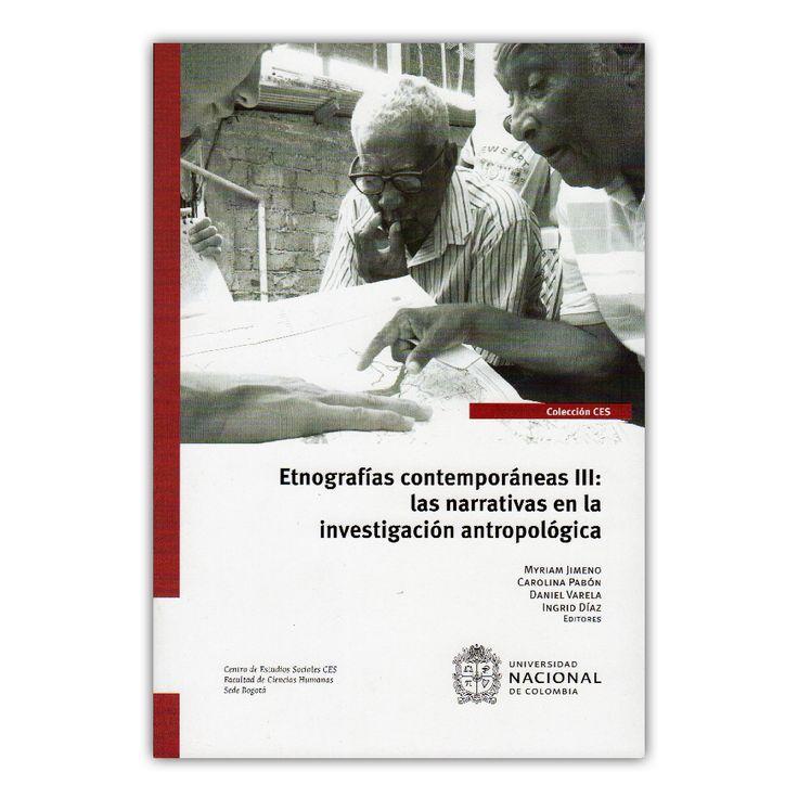 Etnografías contemporáneas III – Varios – Universidad Nacional de Colombia www.librosyeditores.com Editores y distribuidores.