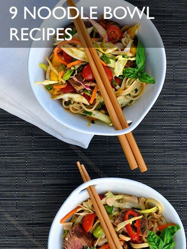 9 Noodle Bowls That Are Just Yum