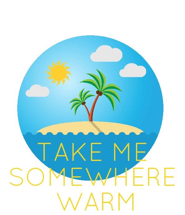 '          TAKE ME  SOMEWHERE   WARM' Poster