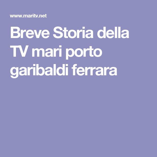 Breve Storia della TV mari porto garibaldi ferrara