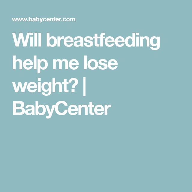 Will breastfeeding help me lose weight? | BabyCenter