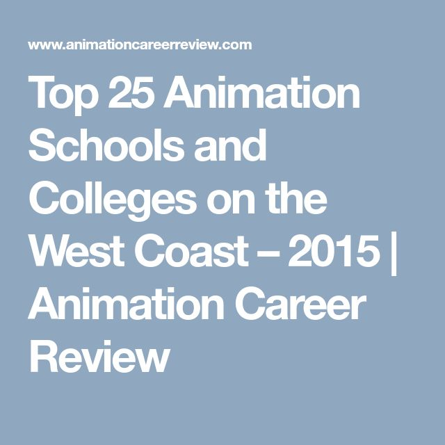 Top 25 Animation Schools and Colleges on the West Coast – 2015 | Animation Career Review