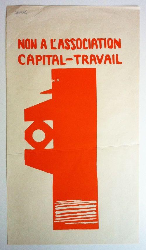 'NON A L'ASSOCIATION CAPITAL-TRAVAIL', SCREENPRINT, 1968. Translation: 'No to…