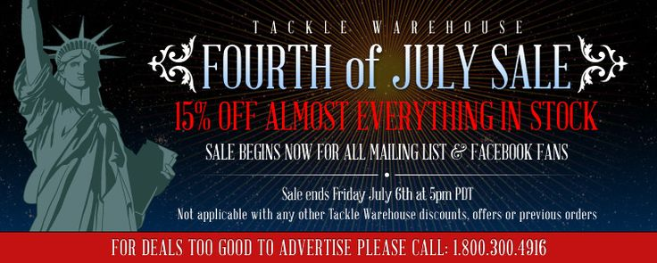 Valued Tackle Warehouse Customer 2012 July 4th Sale