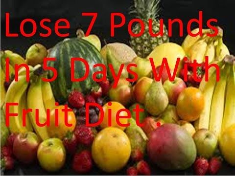 Lose 7 Pounds In 5 Days With Fruit Diet,How to Weight Lose Health Care