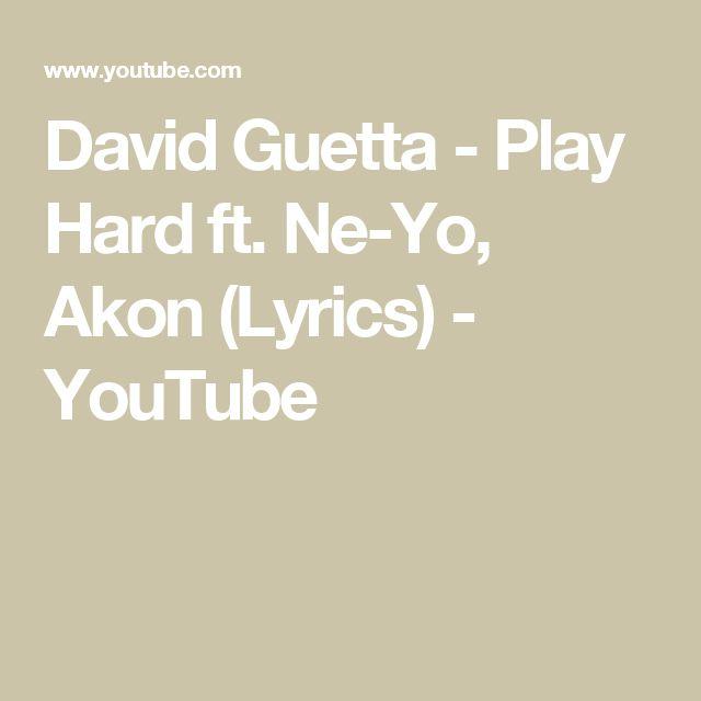 David Guetta - Play Hard ft. Ne-Yo, Akon (Lyrics) - YouTube