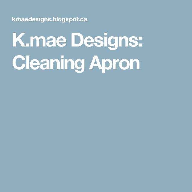 K.mae Designs: Cleaning Apron