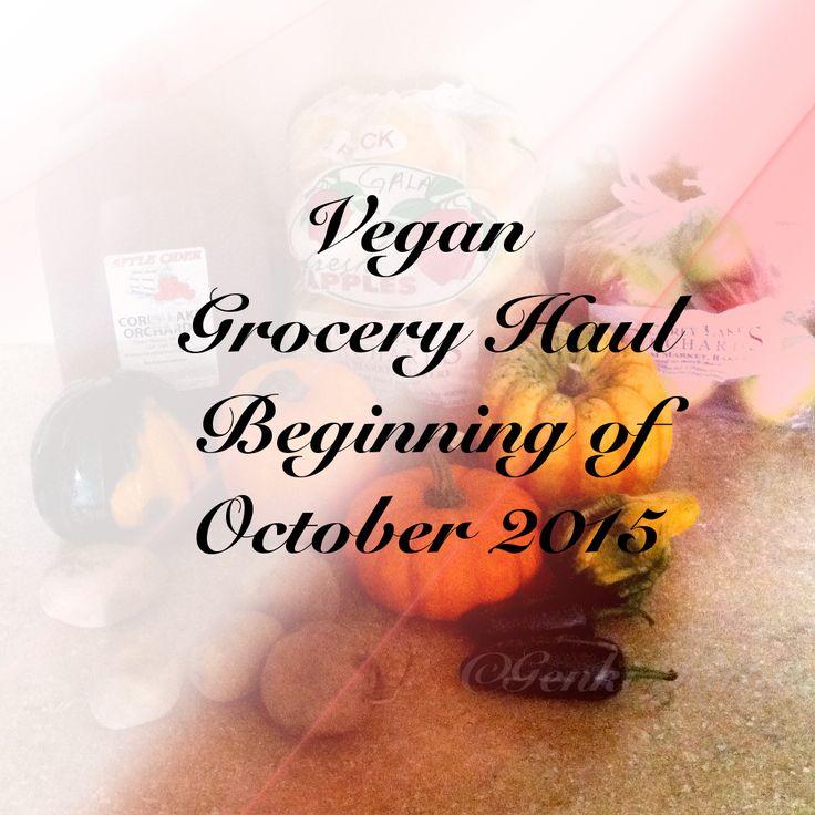 Vegan Grocery Haul Beginning of October 2015 #vegan #grocery #haul