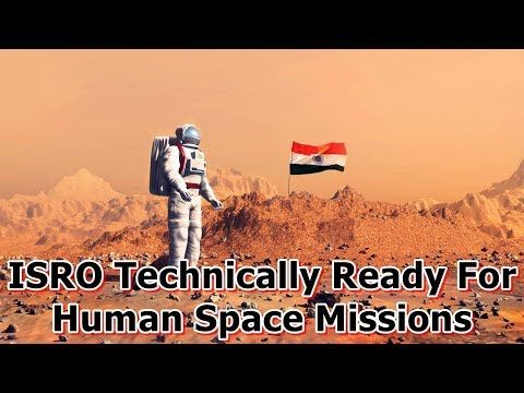 This video shows you that ISRO Technically Ready For Human Space Missions. india satellite image, indian satellite, indian space mission, indian space news, indian space program, indian space research centre, indian space research organisation, indian space research organization, indian space...