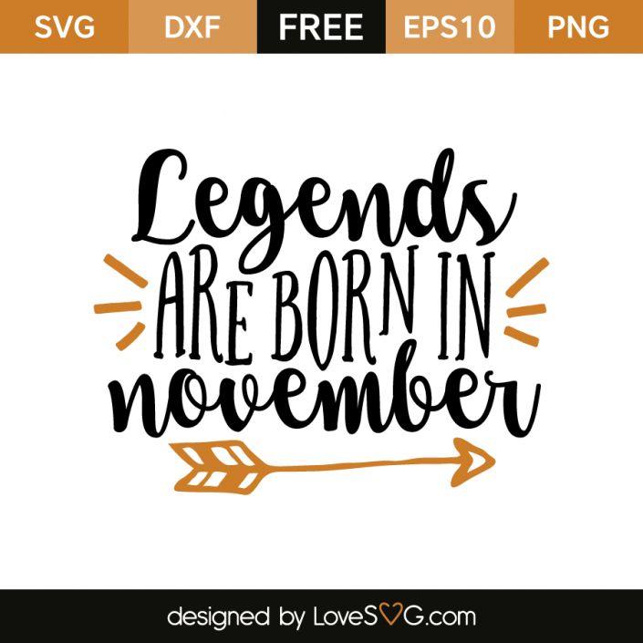*** FREE SVG CUT FILE for Cricut, Silhouette and more *** Legends are born in November