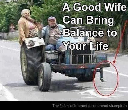 ....una buona moglie può portare equilibrio alla vostra vita ;)