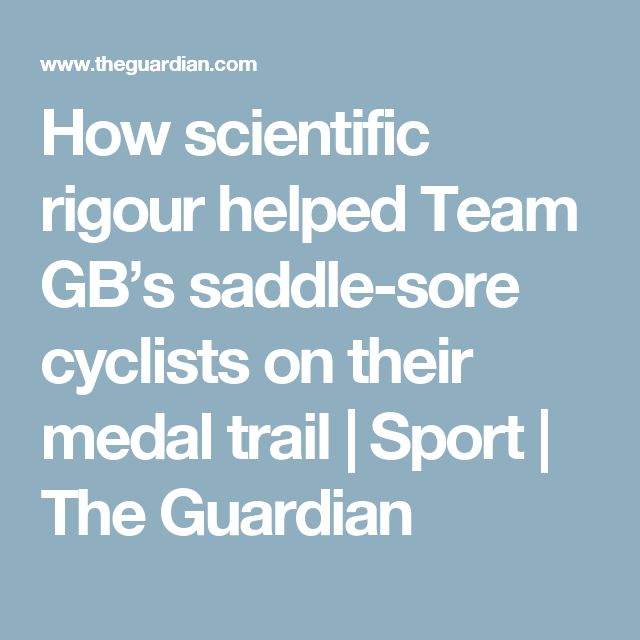 How scientific rigour helped Team GB's saddle-sore cyclists on their medal trail | Sport | The Guardian